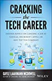 Gayle Laakmann McDowell Cracking the Tech Career: Insider Advice on Landing a Job at Google, Microsoft, Apple, or Any Top Tech Company