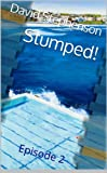 Stumped! Episode Two (Bondi Detective Book 2)