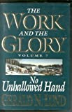No Unhallowed Hand (Work and the Glory) (1570082774) by Lund, Gerald N.