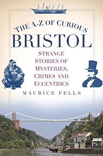 the-a-z-of-curious-bristol-strange-stories-of-mysteries-crimes-and-eccentrics