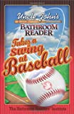 Uncle John's Bathroom Reader Takes a Swing at Baseball (Uncle John's Bathroom Readers)