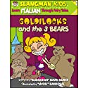 Slangman's Fairy Tales: English to Italian, Level 2 - Goldilocks and the 3 Bears (       UNABRIDGED) by David Burke Narrated by David Burke