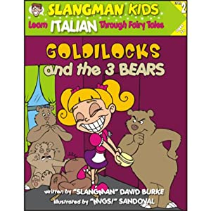 Slangman's Fairy Tales: English to Italian, Level 2 - Goldilocks and the 3 Bears Audiobook