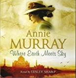 Annie Murray Where Earth Meets Sky