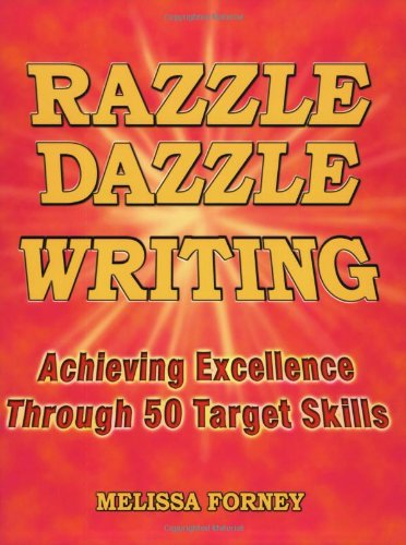 Razzle Dazzle Writing: Achieving Excellence Through 50...