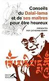 echange, troc Catherine Barry - Conseils du Dalaï-lama et de ses maîtres pour être heureux