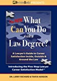 img - for The New What Can You Do with a Law Degree: A Lawyer's Guide to Career Satisfaction Inside, Outside & Around the Law book / textbook / text book