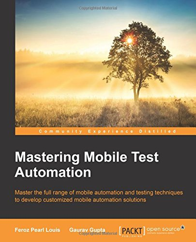 Mastering Mobile Test Automation