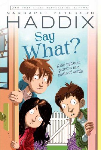 Margaret Peterson Haddix  James Bernardin - Say What?