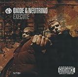 Oxide & Neutrino Execute