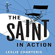 The Saint in Action: The Saint, Book 17 Audiobook by Leslie Charteris Narrated by John Telfer