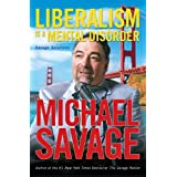 Liberalism Is a Mental Disorder: Savage Solutions ~ Michael Savage