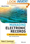 Managing Electronic Records: Methods,...