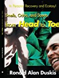 img - for Smells, Odors, and Scents from Head to Toe: In Personal Recovery and Ecstasy! book / textbook / text book