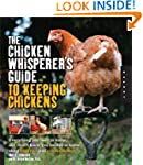 The Chicken Whisperer's Guide to Keep...