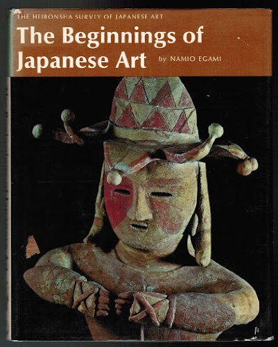 The Beginnings of Japanese Art: 2 (Heibonsha Survey)
