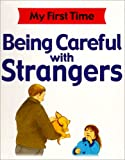 Being Careful With Strangers (My First Time)