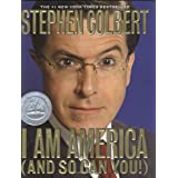 I Am America and So Can Youby Stephen Colbert