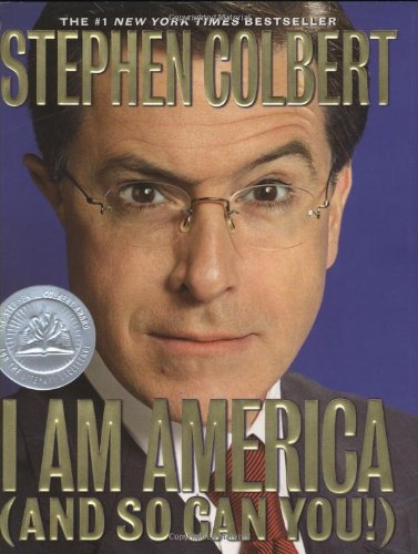 I Am America (And So Can You!): Stephen Colbert: 9780446580502: Amazon.com: Books
