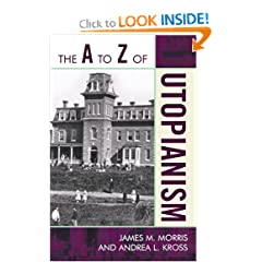 The A to Z of Utopianism (The A to Z Guide Series) by James M. Morris and Andrea L. Kross