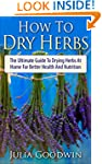 How To Dry Herbs: The Ultimate Guide...