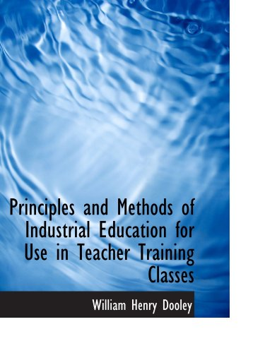 Principles and Methods of Industrial Education for Use in Teacher Training Classes