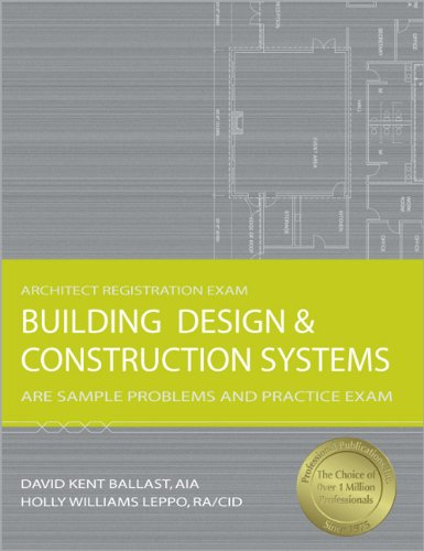Building Design & Construction Systems: ARE Sample Problems and Practice Exam (Architect Registration Exam)