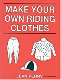 Make Your Own Riding Clothes