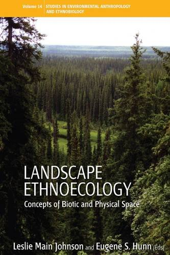 Landscape Ethnoecology: Concepts of Biotic and Physical Space (Studies in Environmental Anthropology & Ethnobiology)