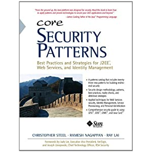 Core Security Patterns: Best Practices and Strategies for J2EE, Web Services, and Identity Management (Sun Core)