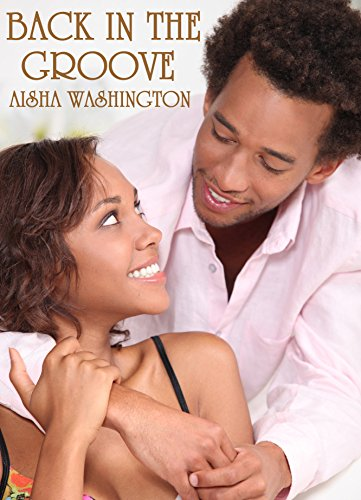 Free Kindle Book : Back In The Groove:  Atlanta (African American Romance) (The Aisha Washington Collection Book 1)