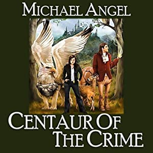 Centaur of the Crime | [Michael Angel]
