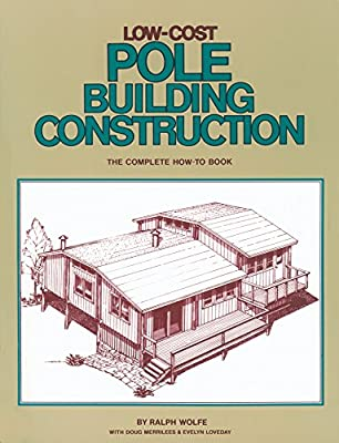 Low-Cost Pole Building Construction: The Complete How-To Book by Storey Publishing, LLC
