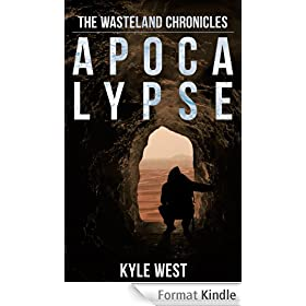 Apocalypse (The Wasteland Chronicles, Book 1) (English Edition)