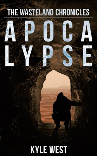Free Kindle Book : Apocalypse: The Wasteland Chronicles (Book 1)