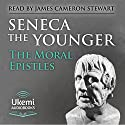 The Moral Epistles: 124 Letters to Lucilius Audiobook by  Seneca Narrated by James Cameron Stewart