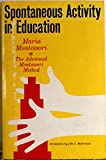 Montessori Spontaneous Activity In Education: The Advanced Montessori Method (0805200975) by Montessori, Maria