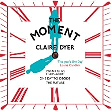 The Moment (       UNABRIDGED) by Claire Dyer Narrated by Anne Dover