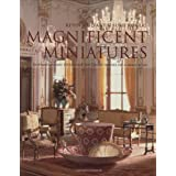 Magnificent Miniatures: Inspiration and Technique for Grand Houses on a Small Scaleby Kevin Mulvany