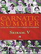 Carnatic Summer - Lives of Twenty Great…