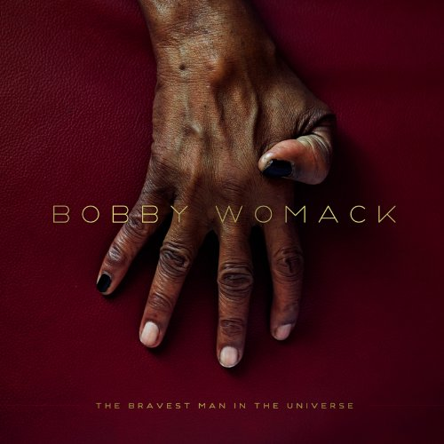 Bobby Womack - The Bravest Man in the Universe - Zortam Music