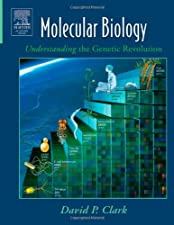 Molecular Biology by David P. Clark