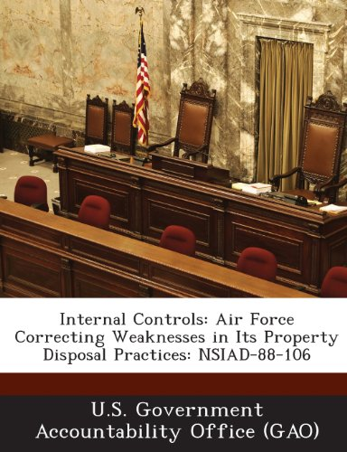 Internal Controls: Air Force Correcting Weaknesses in Its Property Disposal Practices: Nsiad-88-106