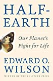 img - for Half-Earth: Our Planet's Fight for Life book / textbook / text book