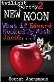 TWILIGHT 2 NEW MOON parody (What if Edward Hooked Up With Jacob...?) (TWILIGHT parody)