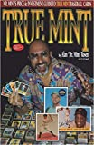 img - for True Mint: Mr Mint's Price & Investment Guide to True Mint Baseball Cards by Rosen, Alan, O'Connell, T.S. (1994) Paperback book / textbook / text book