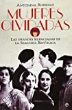 Mujeres olvidadas: Las grandes silenciadas de la República (8499708234) by Rodrigo, Antonina