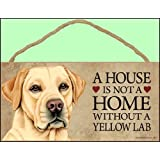"A house is not a home without Yellow Labrador Retriever - 5"" x 10"" Door Sign"