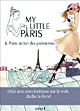 My Little Paris. Le Paris secret des parisiennes