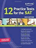 Kaplan 12 Practice Tests for the SAT, 2009 Edition